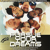 Pursue Your Dreams by Various Artists