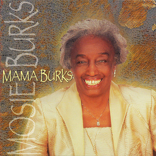 Play & Download Mama Burks by Mosie Burks | Napster