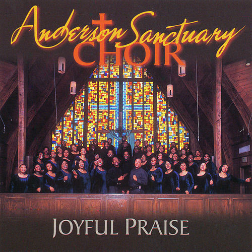 Play & Download Joyful Praise by Anderson Sanctuary Choir | Napster