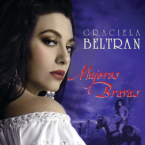 Play & Download Mujeres Bravas by Graciela Beltrán | Napster