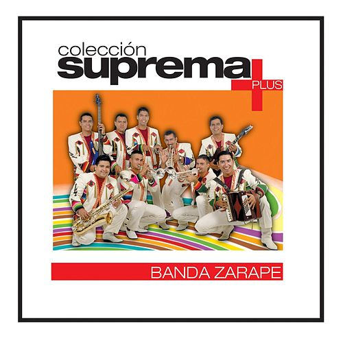 Play & Download Coleccion Suprema Plus- Banda Zarape by Banda Zarape | Napster