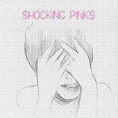 Shocking Pinks by Shocking Pinks