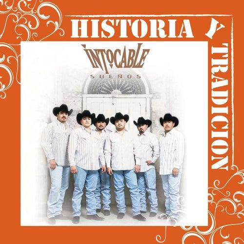 Historia Y Tradicion- Sueños by Intocable