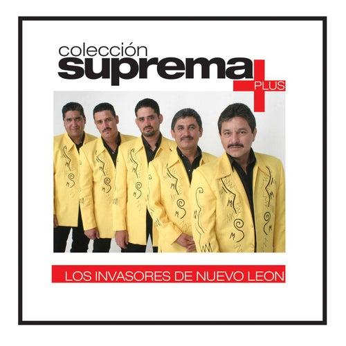 Play & Download Colección suprema Plus - Los Invasores De Nuevo León by Los Invasores De Nuevo Leon | Napster