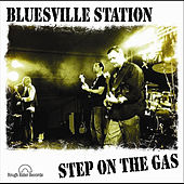 Play & Download Step On the Gas by Bluesville Station | Napster
