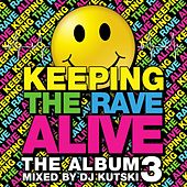 Keeping The Rave Alive: The Album Vol. 3 - EP by Various Artists