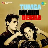 Tumsa Nahin Dekha (Original Motion Picture Soundtrack) by Various Artists