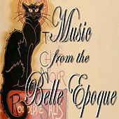 Music from the Belle Epoque by Various Artists