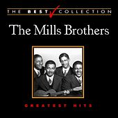 Play & Download The Best Collection: The Mills Brothers by The Mills Brothers | Napster