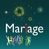 Play & Download Mariage (Réussir sa fête de mariage) by Various Artists | Napster