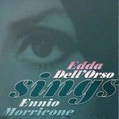 Play & Download Edda Dell'Orso Sings Ennio Morricone by Ennio Morricone | Napster