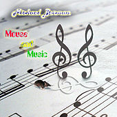 Play & Download Mouse and Music by Michael Berman | Napster