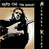 Hard On! (The Boogie) by Michael Katon