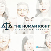 Play & Download The Human Right (Songs for Justice) by Various Artists | Napster