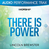 There Is Power (Audio Performance Trax) by Lincoln Brewster