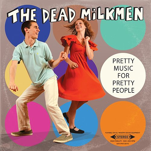 Play & Download Pretty Music For Pretty People by The Dead Milkmen | Napster