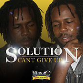 Play & Download Can't Give Up - Single by The Solution | Napster