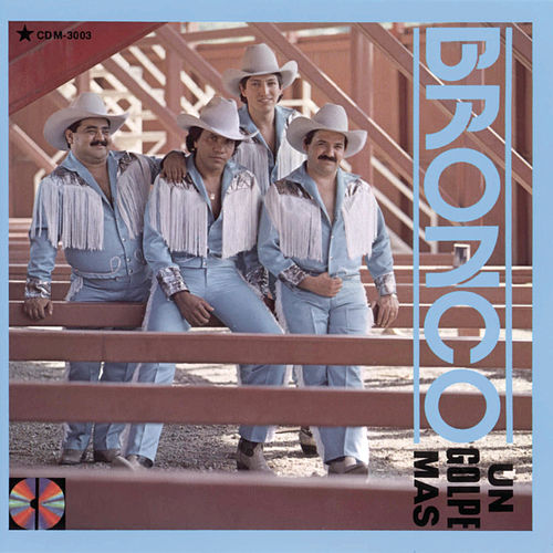 Play & Download Un Golpe Mas by Bronco | Napster