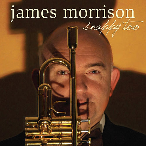 Play & Download Snappy Too by James Morrison (Jazz) | Napster