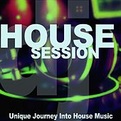 Play & Download House Session (Unique Journey Into House Music) by Various Artists | Napster