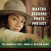 Play & Download The Garden of Love - Songs of William Blake by Martha Redbone Roots Project | Napster