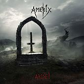 Play & Download Arise ! by Amebix | Napster