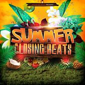 Play & Download Summer Closing Beats by Various Artists | Napster