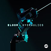 Play & Download Hydraulics by Bloom (1) | Napster