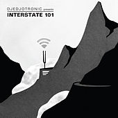 Play & Download Djedjotronic Presents Interstate 101 by Various Artists | Napster