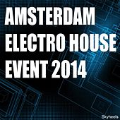 Play & Download Amsterdam Electro House Event 2014 by Various Artists | Napster