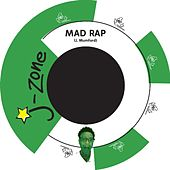 Play & Download Mad Rap by J-Zone | Napster
