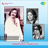 Play & Download Vattatthukkul Chadhuram (Original Motion Picture Soundtrack) by Various Artists | Napster