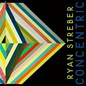 Play & Download Ryan Streber: Concentric by Various Artists | Napster