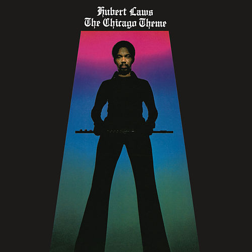 Play & Download The Chicago Theme by Hubert Laws | Napster