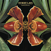 Land of Passion (Bonus Track Version) by Hubert Laws