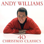 Play & Download 40 Christmas Classics by Andy Williams | Napster