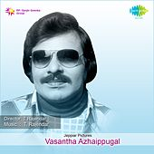 Play & Download Vasantha Azhaippugal (Original Motion Picture Soundtrack) by Various Artists | Napster