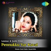 Play & Download Pennukku Yar Kaval (Original Motion Picture Soundtrack) by Various Artists | Napster