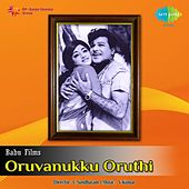 Play & Download Oruvanukku Oruthi (Original Motion Picture Soundtrack) by Various Artists | Napster