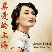 Play & Download Dear Shanghai by Jessica Fichot | Napster