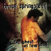 The Ghost Of Tom Joad by Bruce Springsteen