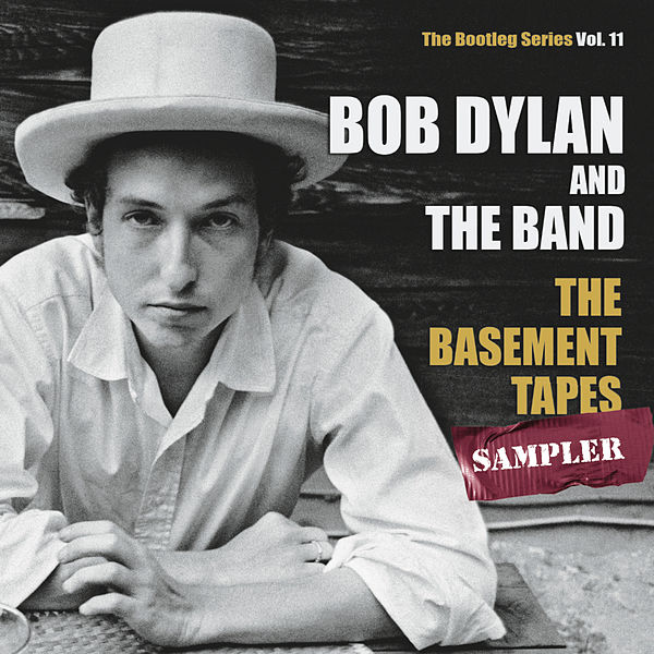 the bootleg series vol 11 the basement tapes sampler by bob dylan