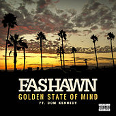 Play & Download Golden State of Mind (feat. Dom Kennedy) by Fashawn | Napster