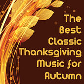 The Best Classic Thanksgiving Music for Autumn Featuring Relaxing Piano Hits Autumn Leaves, Song of Thanksgiving, The Water Is Wide, Somewhere over the Rainbow, Country Roads, & More! by Music Box Angels