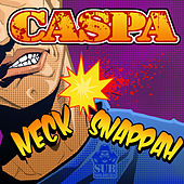 Play & Download Neck Snappah by Caspa | Napster