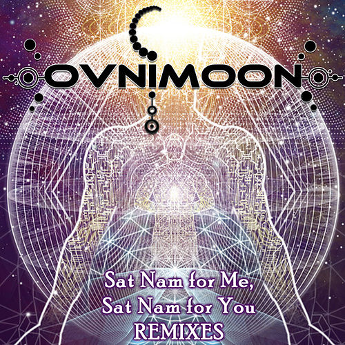 Sat Nam For Me, Sat Nam For You Remixes by Ovnimoon