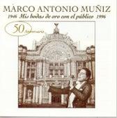 Play & Download Mis Bodas De Oro Con El Publico 1946-1996 by Marco Antonio Muñiz | Napster