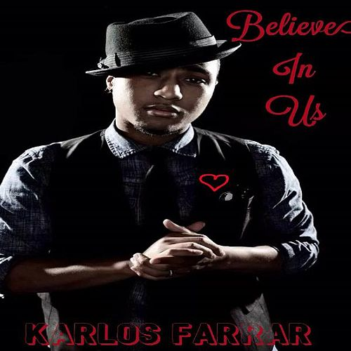 Play & Download Believe in Us by Karlos Farrar | Napster