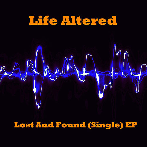 Play & Download Lost and Found (Single) EP by Life Altered | Napster
