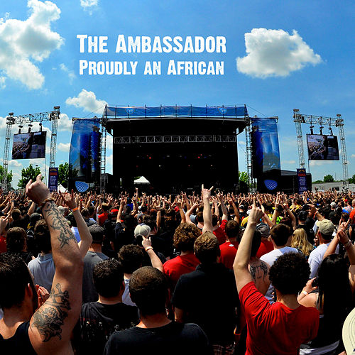 Play & Download Proudly an African by The Ambassador | Napster